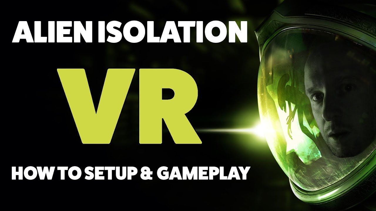 How To Play Alien Isolation In Virtual Reality Using MotherVR & Oculus Rift Gameplay