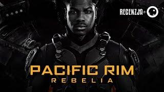 Pacific Rim: Rebelia - Recenzja #369