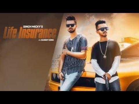 Life Insurance  (Full HD) - Singh Micky - New Punjabi Songs 2019 - Latest Punjabi Songs 2019