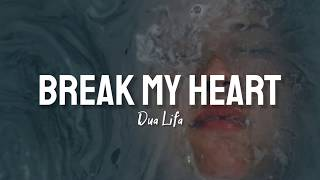 BREAK MY HEART - DUA LIFA LYRICS #Breakmyherat
