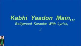 Kabhi Yaadon Main New Verion, Karaoke With Lyrics,