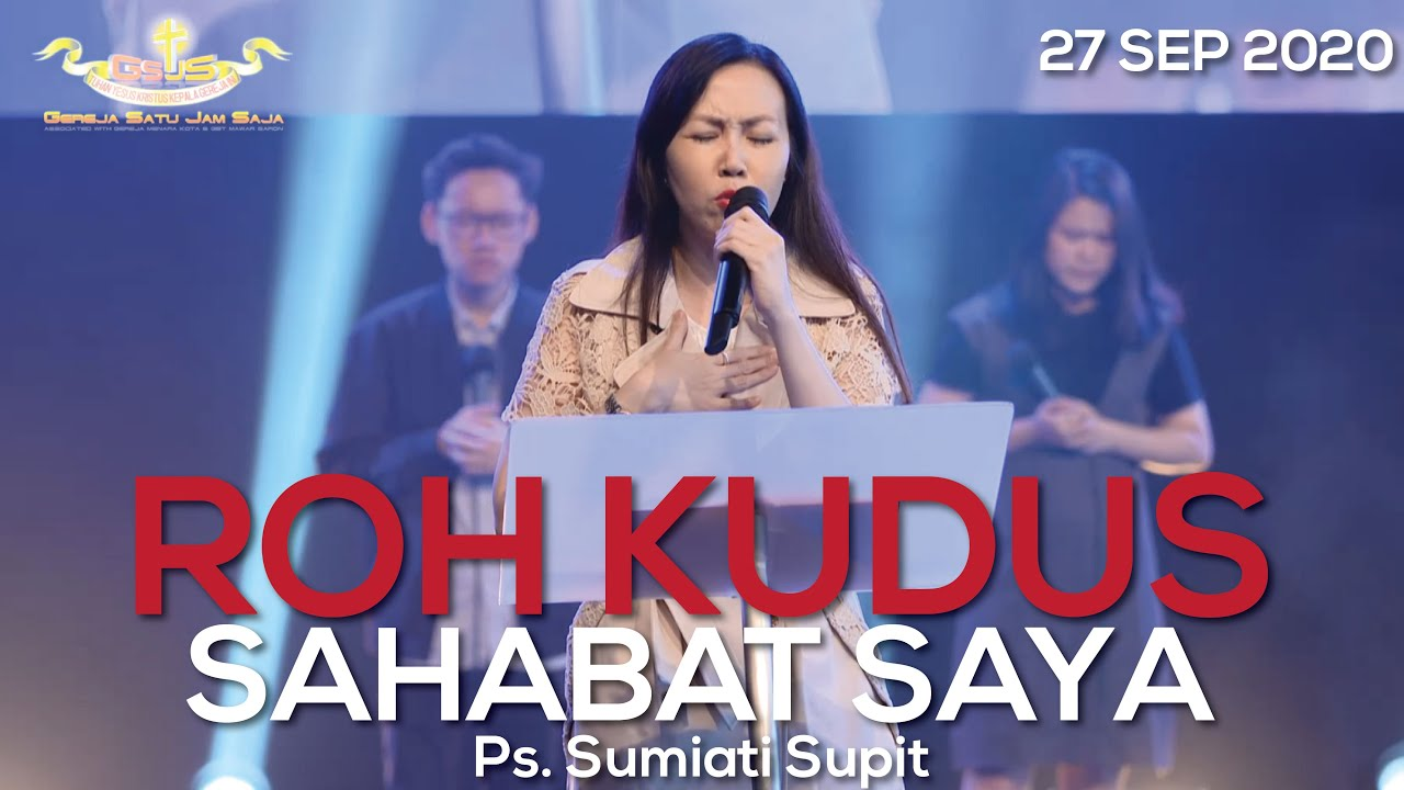 Roh Kudus Sahabat Saya - Ps. Sumiati Supit (27 Sep 2020)