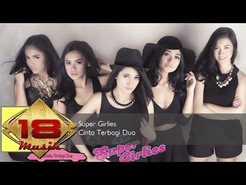 Super Girlies - Cintaku Terbagi Dua (Official Audio)