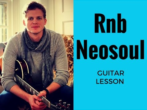 R&B Neosoul Guitar Lesson (Beautiful Chords)