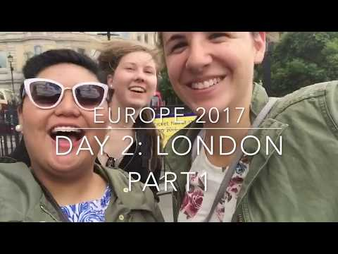 EUROPE TRIP 2017 | DAY 2 - LONDON, PART 1