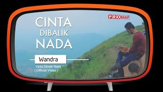 Video Wandra - Cinta Dibalik Nada (Official Music Video) download MP3, 3GP, MP4, WEBM, AVI, FLV Juni 2018