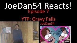 Joedan54 Reacts! - Ytp: Gravy Falls - S1e7