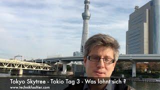 Tokyo Skytree - Tokio Tag 3 - Was lohnt sich ?