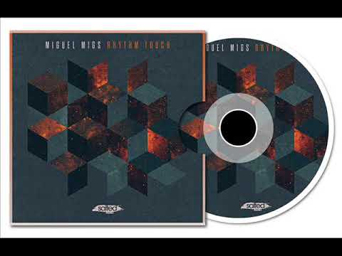 Miguel Migs - Rhythm Touch (Deep & Salty Rub)