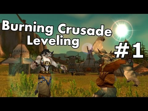 WoW Burning Crusade Leveling #1 - A New Beginning!