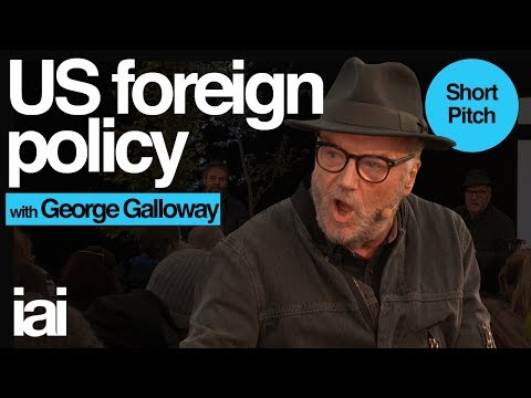 George Galloway on US Foreign Policy | George Galloway