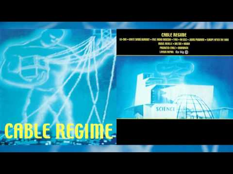 "CABLE REGIME ""Cable Regime"" [Full Album]"
