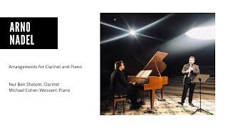 Arno Nadel: Bearbeitungen für Klarinette (Nur Ben Shalom) und Klavier (Michael Cohen Weissert)