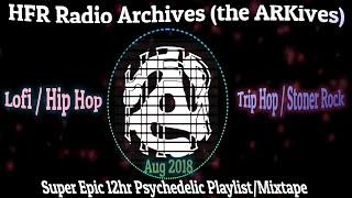 HFR Radio - New Music 24/7 Live Stream - Lofi / Hip Hop / Trip Hop / Stoner Rock / Psych