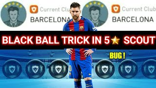 BLACK BALL TRICK IN 5 STAR SCOUT / BARCELONA SCOUT    BARCELONA / 5 STAR SCOUT BLACK BALL TRICK PES