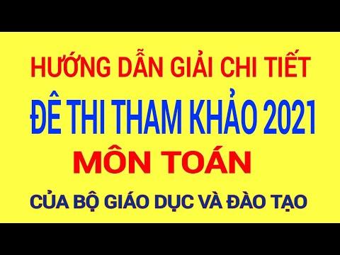 Hướng Dẫn Giải Chi Tiết Đề Thi Minh Họa  Môn Toán  2021 - Thầy Nguyễn Thanh Sang