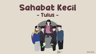 Tulus - Sahabat Kecil (Lirik) | Ipang Cover | Laskar Pelangi OST