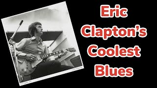 Eric Clapton's Coolest Blues - Lonely Years Lesson