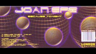 Joan Efe - Because Tonight (full)
