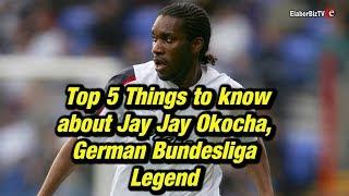 Top 5 Things to know about Jay Jay Okocha - German Bundesliga Legend