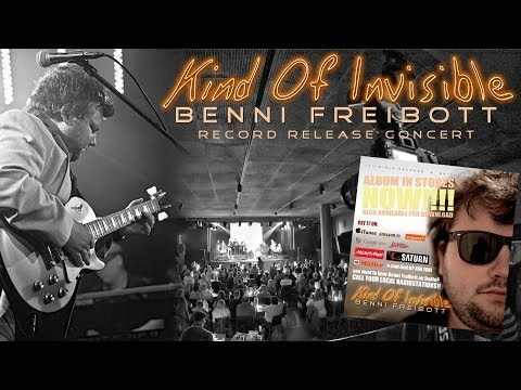 Benni Freibott - Kind Of Invisible - Record Release Concert - LIVE ON STAGE