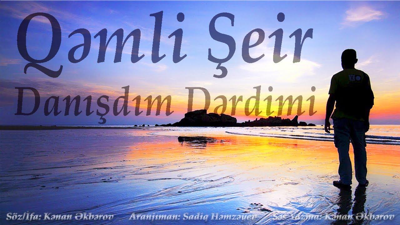Kenan Akberov - Danisdim Derdimi (Şeir) Yeni