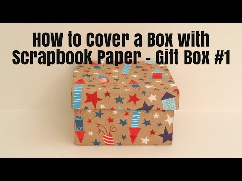 How to Cover a Box with Scrapbook Paper -  Gift Box #1 | Nanda's Crafts