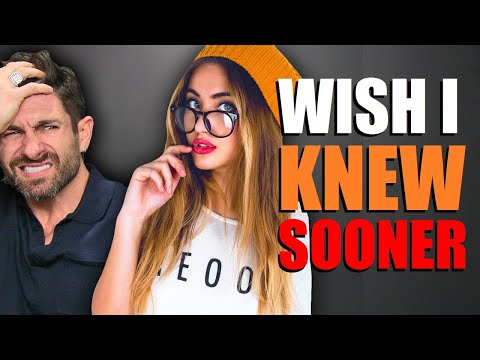 7 THINGS ABOUT GIRLS I WISH I KNEW SOONER!