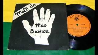 MÃO BRANCA - MELÔ DO MÃO BRANCA  brazil funk GROOVE www.tropicaliadiscos.com.br