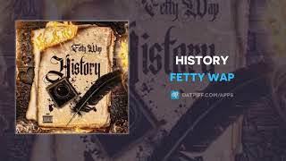 "Fetty Wap ""History"" (OFFICIAL AUDIO)"