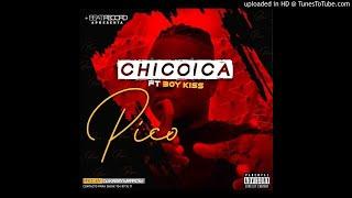 Chicoica Feat. Boy Kiss - Pico (Kuduro)