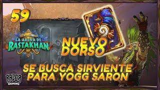 Hearthstone | Pelea de Taberna: Se busca sirviente para Yogg Saron #59 + NUEVO DORSO: HAKKAR