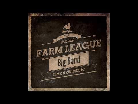 The Original Farm League Big Band With Special Guest Steve Kortyka