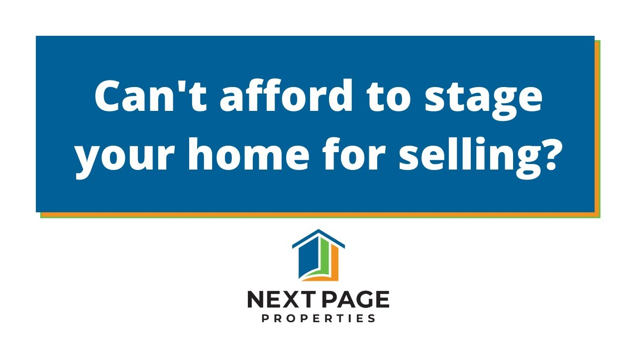 Next Page Properties | Can't Afford to Stage Your Home For Selling?