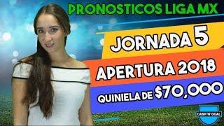 Pronósticos Jornada 5 Liga MX Apertura 2018 | Predicciones Liga Mx | Quiniela 2018