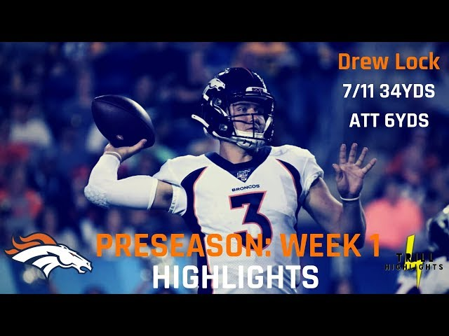 Drew Lock Preseason Week 1 Highlights | Every Dropback 08.01.2019