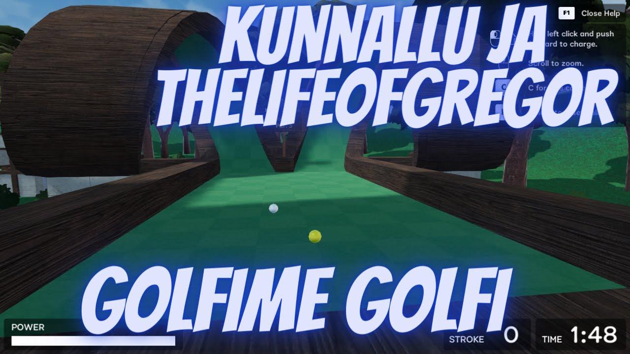 "Golf Around! ""KunnAllu ja ThelifeofGregor golfime golfi"""