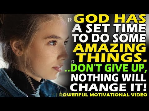 🔴GOD HAS A SET TIME TO DO AMAZING THINGS IN YOUR LIFE & NOTHING WILL CHANGE IT..DON'T GIVE UP ON GOD