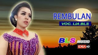 Download REMBULAN    VOC. LIA BLS    BLS MUSIK