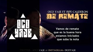 Oco Yaje Ft Pipe Calderon - De Remate (Video Lyrics)