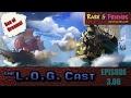 L.O.G. Cast - Episode 3.06: Sea of Dreams!