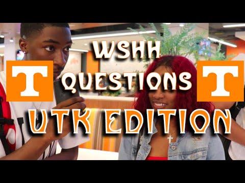 WSHH Questions: UTK Edition