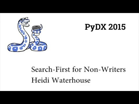 Image from PyDX 2015: Search-First Writing for Non-Writers