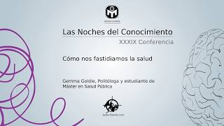 Cómo nos fastidiamos la salud | Gemma Goldie | Mensa España