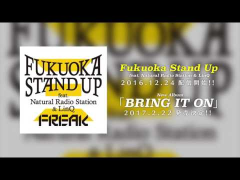 FREAK / Fukuoka Stand Up feat. Natural Radio Station & LinQ Teaser Movie