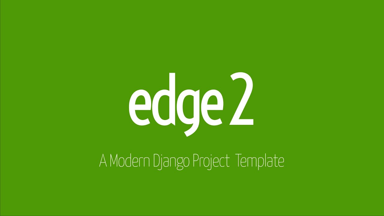 Edge v2 - Django Project Template - YouTube