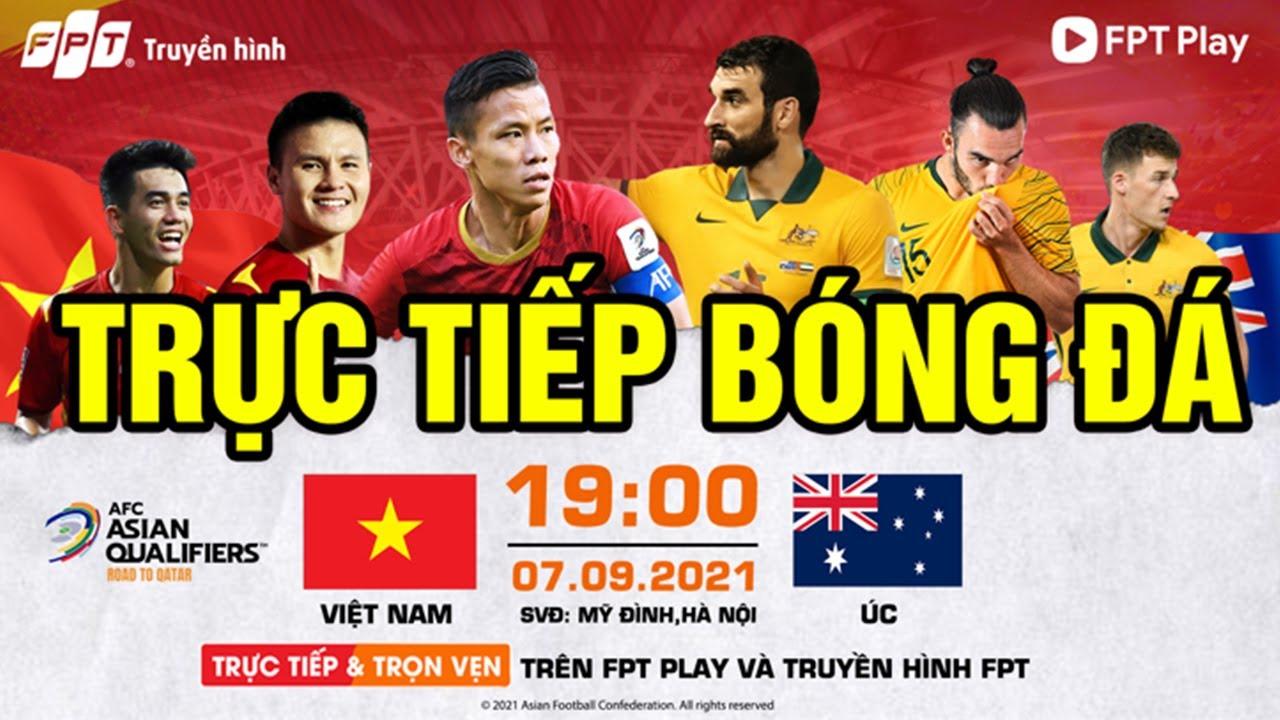 Trực Tiếp VIỆT NAM vs ÚC ( Bản chính thức ) | Trực Tiếp Bóng Đá Hôm Nay Vòng Loại World Cup