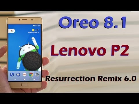 Oreo 8 1 for Lenovo P2 (Resurrection Remix 6 0) with Volte Install and  Review in Hindi