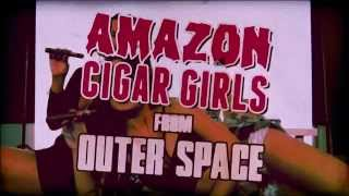 Amazon Cigar Girls from Outer Space - La Capitana [Movie Trailer]
