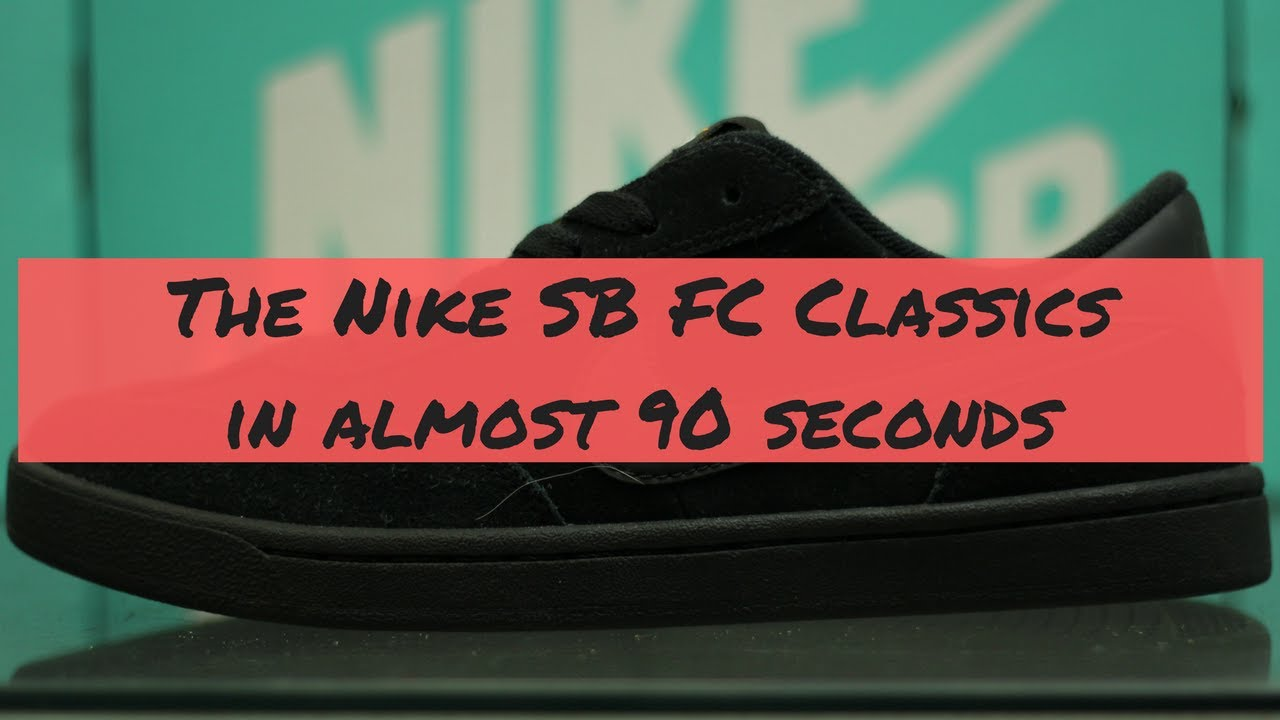 d8318febdfc68 The Nike SB FC Classic in (almost) 90 Seconds. Shredz Shop